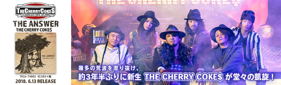 THE CHERRY COKE$「THE ANSWER」