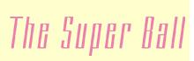 The Super Ball「プレーンバニラ」